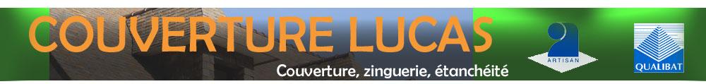 Entreprise LUCAS – COUVERTURE – ZINGUERIE